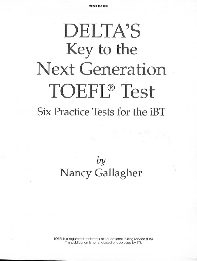 Delta key to the next Generation TOEFL, 6 Practice Tests, 390 Pages--from ielts2.com